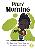 Every Morning - Leesah Faye Kenny