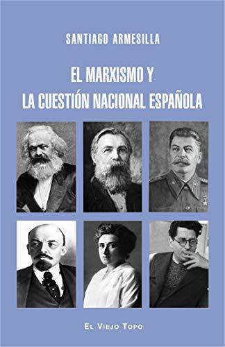 El marxismo y la cuestión nacional española eBook: Armesilla, Santiago: Amazon.es: Tienda Kindle