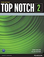 Top Notch(3E) Level 2: Student Book (Top Notch (3E))