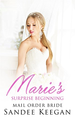 Marie's Surprise Beginning: Mail Order Bride (English Edition)