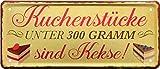 Kuchenstücke unter 300g sind Kekse 28x12 Deko Blechschild 2111