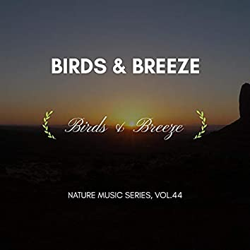 Birds & Breeze - Nature Music Series, Vol.44