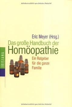 Hardcover Das große Handbuch der Homöopathie. Ein Ratgeber für die ganze Familie. [German] Book