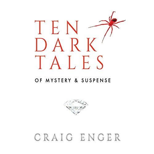 Ten Dark Tales of Mystery & Suspense                   By:                                                                                                                                 Craig Enger                               Narrated by:                                                                                                                                 A. W. Dickson                      Length: 7 hrs and 46 mins     Not rated yet     Overall 0.0