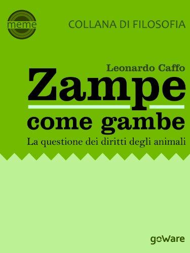Zampe come gambe. La questione dei diritti degli animali (Meme Vol. 2) (Italian Edition)