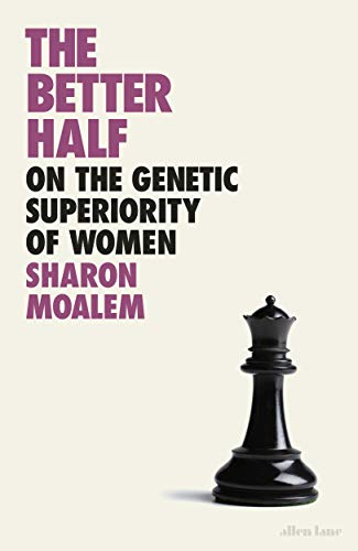 The Better Half: On the Genetic Superiority of Women