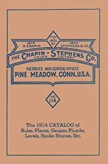 Chapin-Stephens Tools 1914 Catalog of Rules, Planes, Gauges, Plumbs, Levels, Spoke Shaves, Etc.