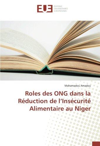 Rôle des ONG Internationales: dans la réduction de l'insécurité alimentaire au Niger. Cas de l'ONG Arbeiter Samariter Bund (ASB) (OMN.UNIV.EUROP.)