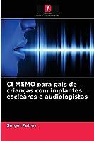 CI MEMO para pais de crianças com implantes cocleares e audiologistas