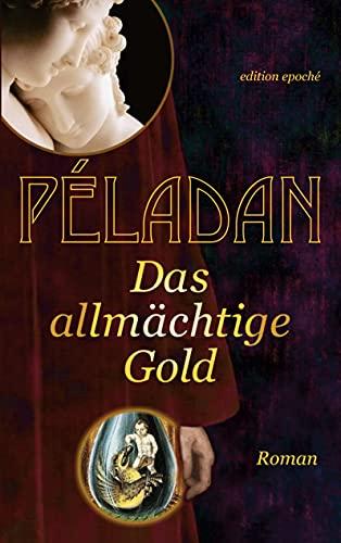 Das allmächtige Gold: Roman