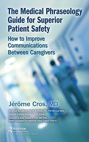 The Medical Phraseology Guide for Superior Patient Safety: How to Improve Communications Between Caregivers (English Edition)