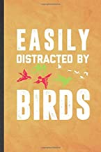 Easily Distracted by Birds: Funny Blank Lined Bird Watching Notebook/ Journal, Graduation Appreciation Gratitude Thank You Souvenir Gag Gift, Superb Graphic 110 Pages