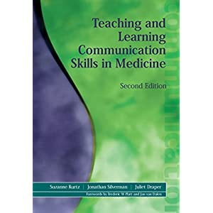 Teaching and Learning Communication Skills in Medicine, Second Edition Kindle Edition