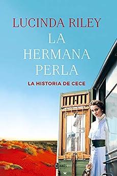 La hermana perla (Las Siete Hermanas 4): La historia de CeCe de [Lucinda Riley, Ana Isabel Sánchez Díez]