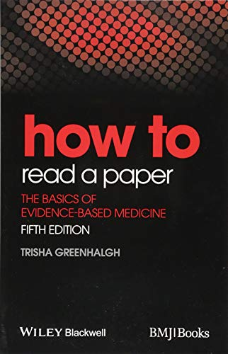 Compare Textbook Prices for How to Read a Paper: The Basics of Evidence-Based Medicine 5 Edition ISBN 8601404331930 by Greenhalgh, Trisha