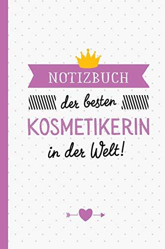 Notizbuch der besten Kosmetikerin in der Welt: Geschenk für Kosmetikerin - A5 / liniert - Make-Up Visagistin Geschenke zum Geburtstag oder Weihnachten
