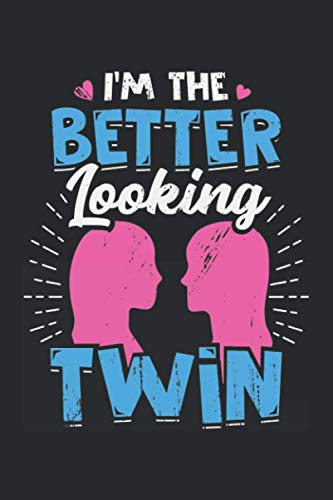 I'm The Better Looking Twin: Ruled Notebook Journal   Twin Girls Gift