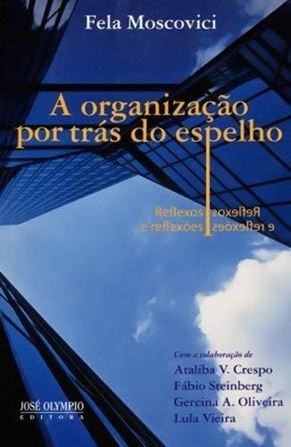 A organização por trás do espelho: Reflexos e reflexões: Reflexos e reflexões