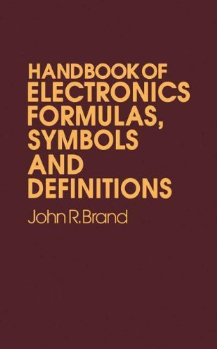 Handbook of Electronic Formulas, Symbols and Definitions (Electrical Engineering)