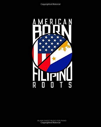 American Born Filipino Roots: Blank Sheet Music for Piano