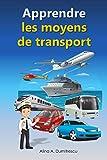 Apprendre les moyens de transport: Livre d'images pour enfants