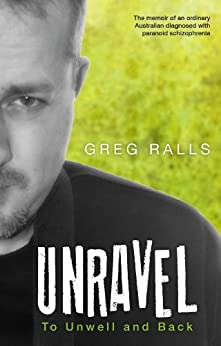 Unravel: To Unwell and Back by [Greg Ralls]