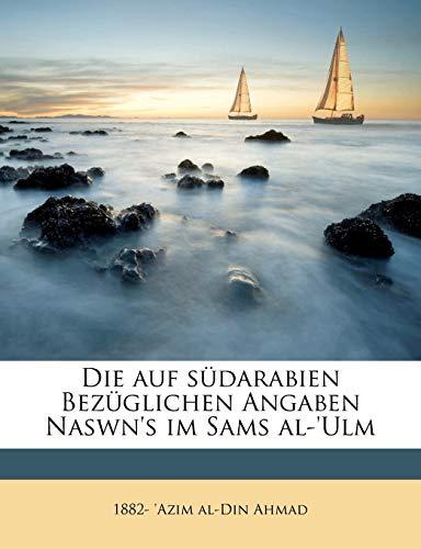 Die Auf Südarabien Bezüglichen Angaben Naswn's Im Sams Al-'ulm