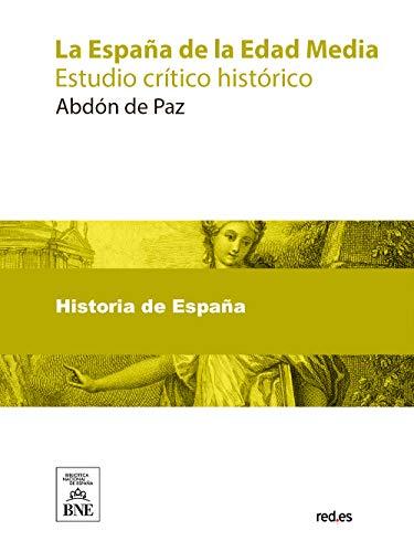 La España de la Edad Media eBook: Paz, Abdón de: Amazon.es: Tienda ...