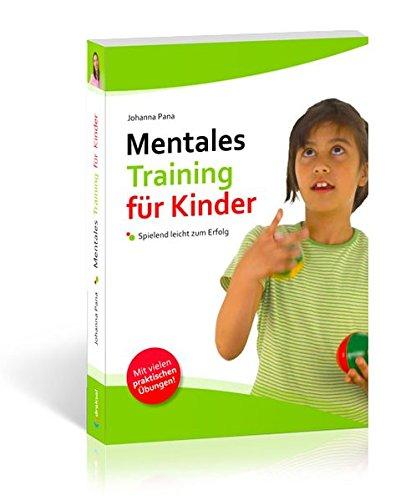 Mentales Training für Kinder: Spielend leicht zum Erfolg