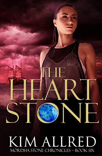 The Heart Stone: A Time Travel Romance Adventure: 6 (Mórdha Stone Chronicles)
