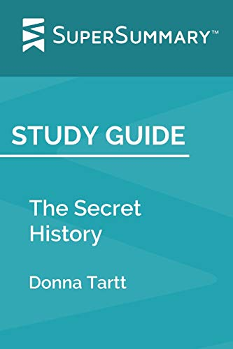Study Guide: The Secret History by Donna Tartt (SuperSummary)