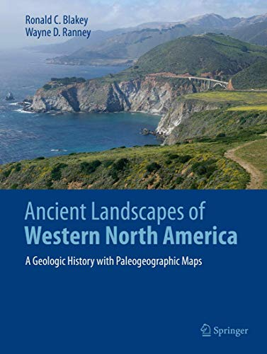 Ancient Landscapes of Western North America: A Geologic History with Paleogeographic Maps