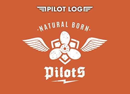 Pilot Log: Pilot Logbooks ( NATURAL BORN PILOTS )