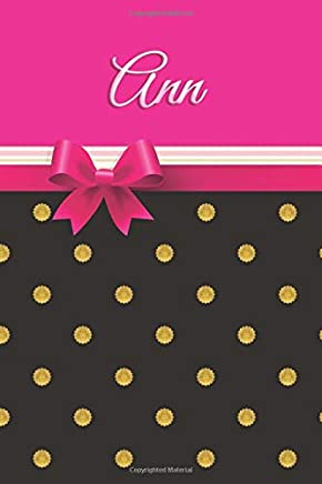 Ann: Personalized Pink Black and Gold Journal | 6 x 9 Sized, 150 Pages Custom Name Journal | Personalized Notebook | Custom Name Notebook | Journals ... Gift for Teachers, Granddaughters and Friends