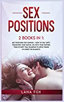 Sex Positions: 2 Books in 1: Sex Positions for Couples + How to Talk Dirty. Transform Your Sexual Life with your Partner. TONS of Dirty Talk Examples to SPICE THINGS UP Under the Blankets.