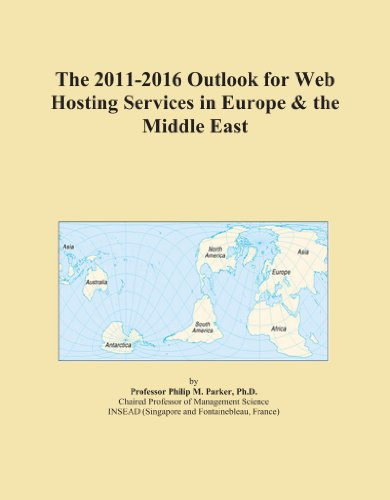 The 2011-2016 Outlook for Web Hosting Services in Europe & the Middle East