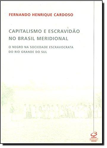 CAPITALISMO E ESCRAVIDAO NO BRASIL MERIDIONAL
