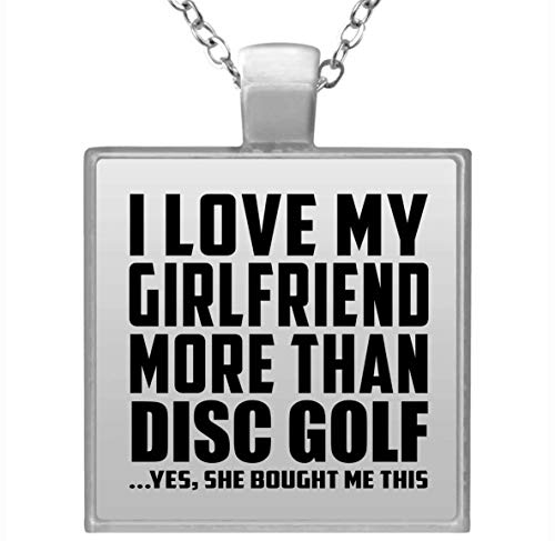 I Love My Girlfriend More Than Disc Golf - Square Necklace Collar,...