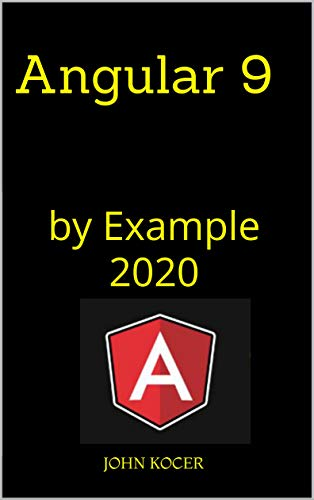 Angular 9: by Example 2020 (Part One Book 1) (English Edition)