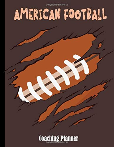 American Football Coaching Planner: 152 Page Football Coach Notebook with Field Diagrams for Drawing Up Plays, Creating Drills, and Scouting