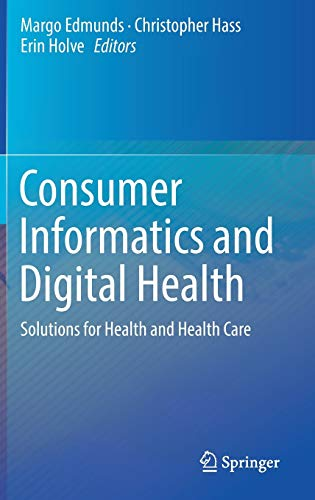 Consumer Informatics and Digital Health: Solutions for Health and Health Care