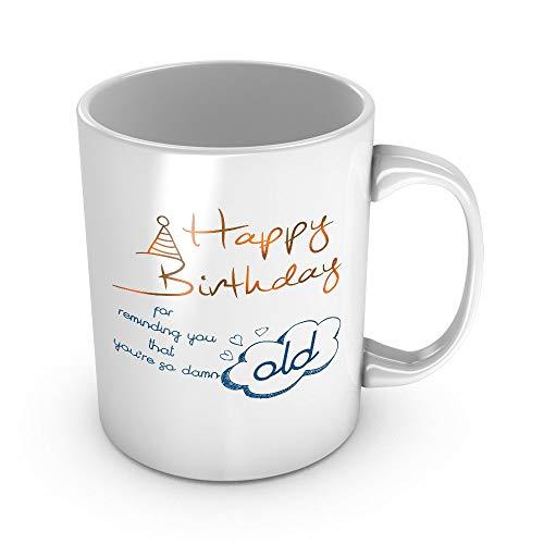 N\A Feliz cumpleaños por recordarte Que Eres Tan malditamente Viejo Taza de café de cerámica Regalo de cumpleaños Divertido 11 oz