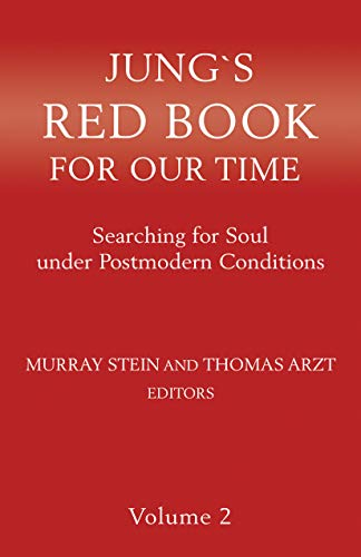 JUNG`S RED BOOK FOR OUR TIME: Searching for Soul under Postmodern Conditions (Volume 2)