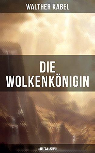 Die Wolkenkönigin (Abenteuerroman) (German Edition)
