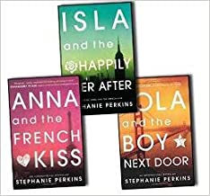 Anna & the French Kiss Stephanie Perkins 3 Books Collection Pack Set (Isla and the Happily Ever After, Lola and the Boy Ne...