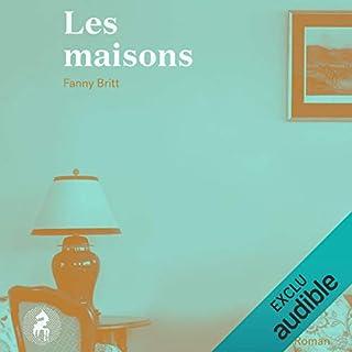 Les maisons                   Auteur(s):                                                                                                                                 Fanny Britt                               Narrateur(s):                                                                                                                                 Eveline Gelinas                      Durée: 3 h et 40 min     3 évaluations     Au global 4,7
