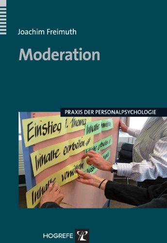 Moderation (Praxis der Personalpsychologie 22)