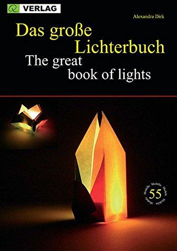 Das große Lichterbuch. Lichter aus Papier in Origami Technik
