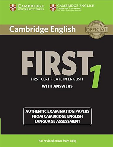 Cambridge English First 1 for Revised Exam from 2015 Student's Book with Answers: Authentic...