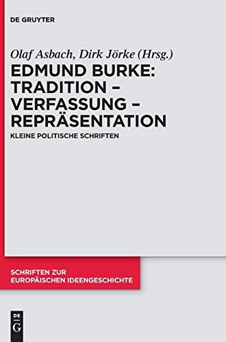 Tradition – Verfassung – Repräsentation: Kleine politische Schriften (Schriften zur europäischen Ideengeschichte, Band 8)